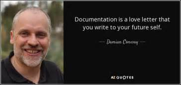 Damian Conway quote: Documentation is a love letter that
